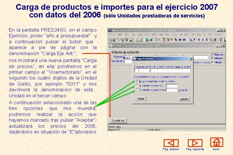 Carga de productos e importes para el ejercicio 2007 con datos del 2006 (sólo