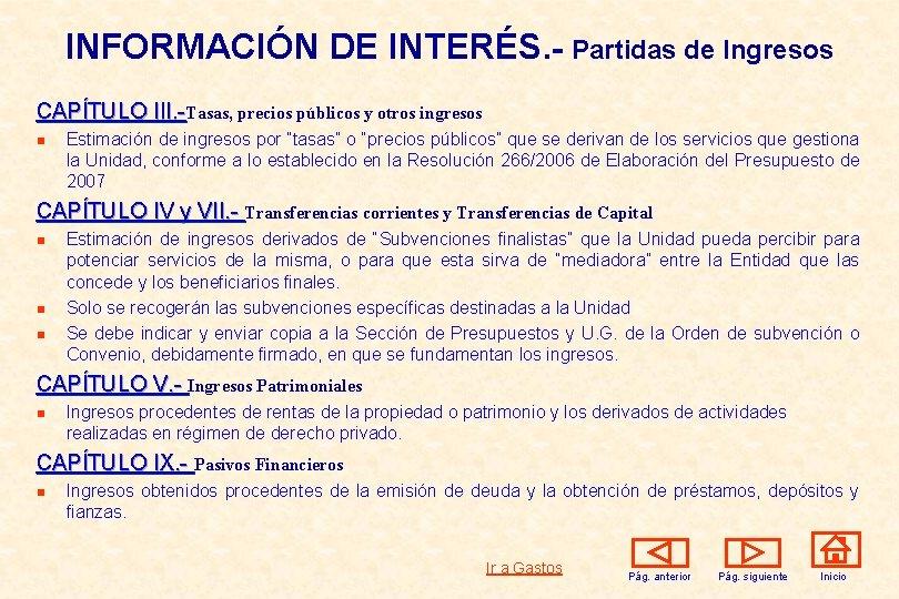 INFORMACIÓN DE INTERÉS. - Partidas de Ingresos CAPÍTULO III. -Tasas, precios públicos y otros