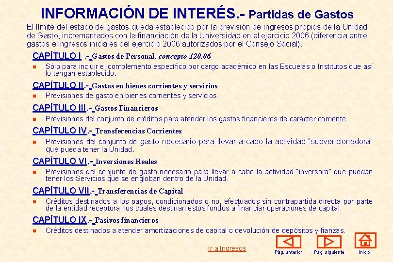 INFORMACIÓN DE INTERÉS. - Partidas de Gastos El límite del estado de gastos queda