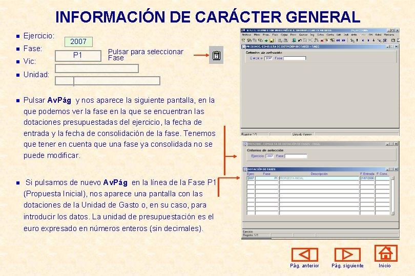 INFORMACIÓN DE CARÁCTER GENERAL n Ejercicio: n Fase: n Vic: n Unidad: n n