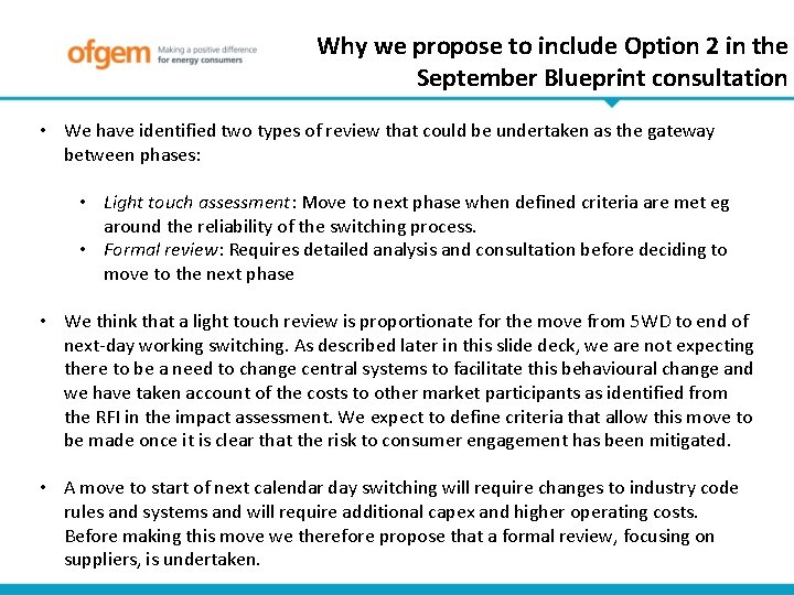 Why we propose to include Option 2 in the September Blueprint consultation • We
