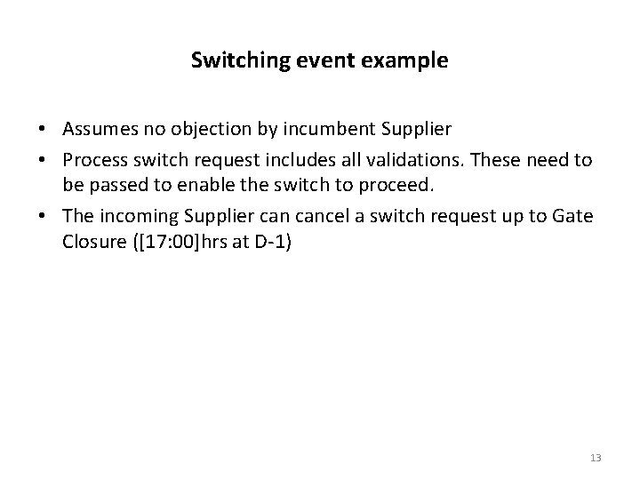 Switching event example • Assumes no objection by incumbent Supplier • Process switch request