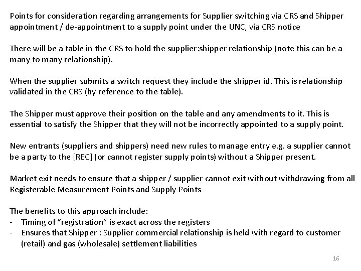 Points for consideration regarding arrangements for Supplier switching via CRS and Shipper appointment /