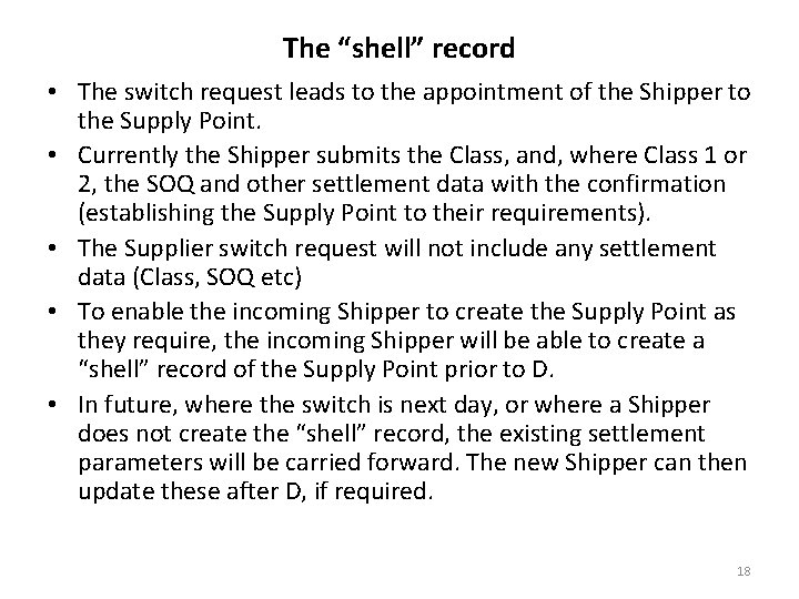 """The """"shell"""" record • The switch request leads to the appointment of the Shipper"""