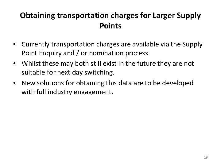 Obtaining transportation charges for Larger Supply Points • Currently transportation charges are available via