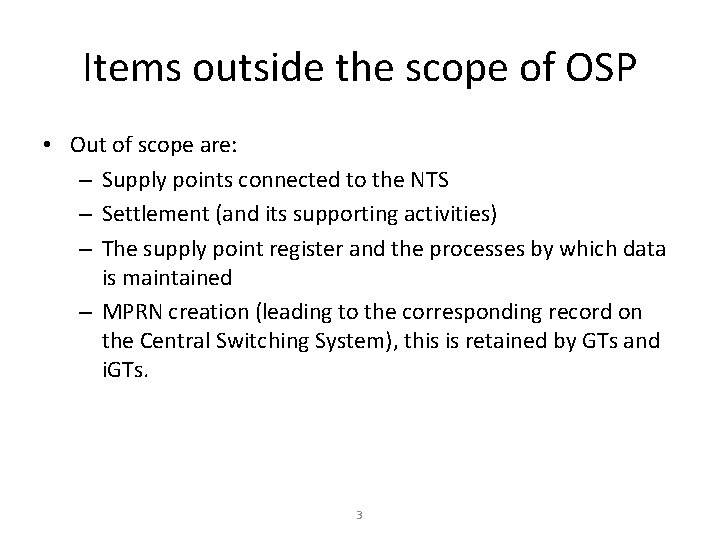 Items outside the scope of OSP • Out of scope are: – Supply points