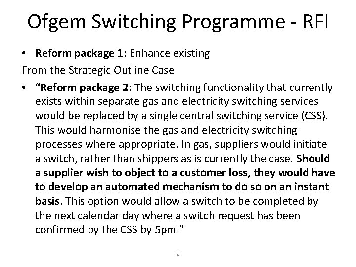 Ofgem Switching Programme - RFI • Reform package 1: Enhance existing From the Strategic
