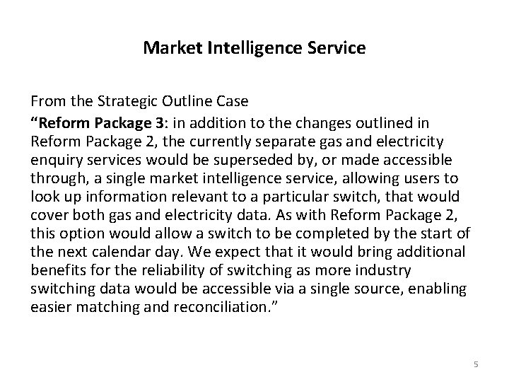 """Market Intelligence Service From the Strategic Outline Case """"Reform Package 3: in addition to"""