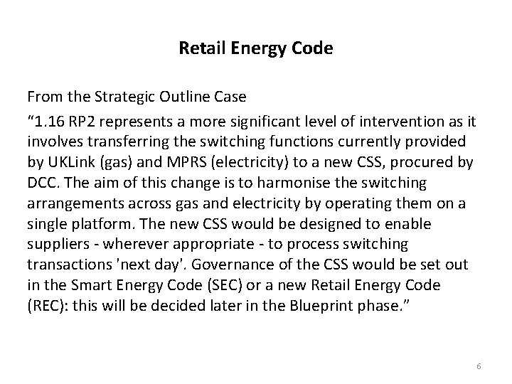 """Retail Energy Code From the Strategic Outline Case """" 1. 16 RP 2 represents"""