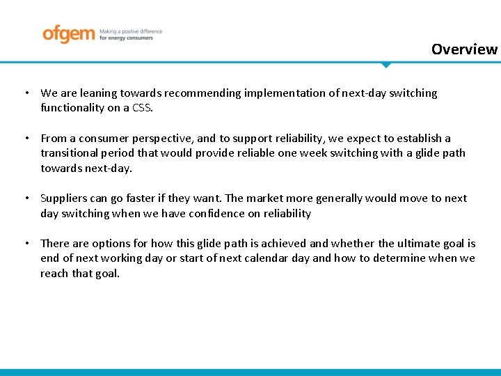 Overview • We are leaning towards recommending implementation of next-day switching functionality on a
