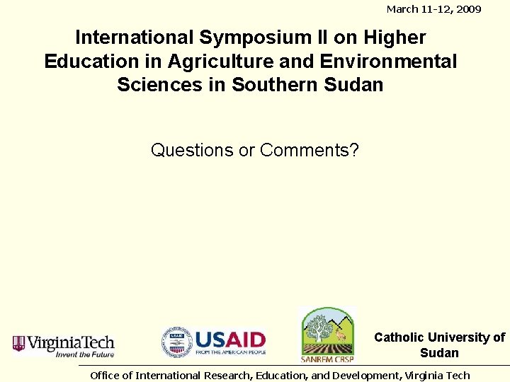 March 11 -12, 2009 International Symposium II on Higher Education in Agriculture and Environmental