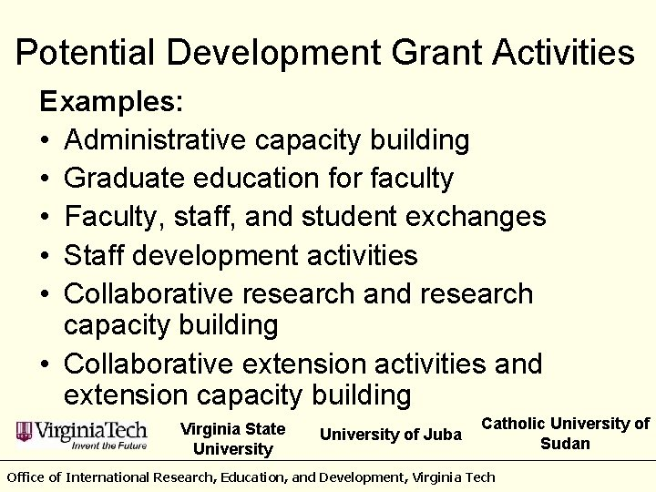 Potential Development Grant Activities Examples: • Administrative capacity building • Graduate education for faculty