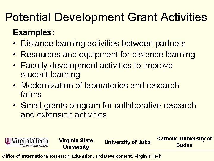 Potential Development Grant Activities Examples: • Distance learning activities between partners • Resources and
