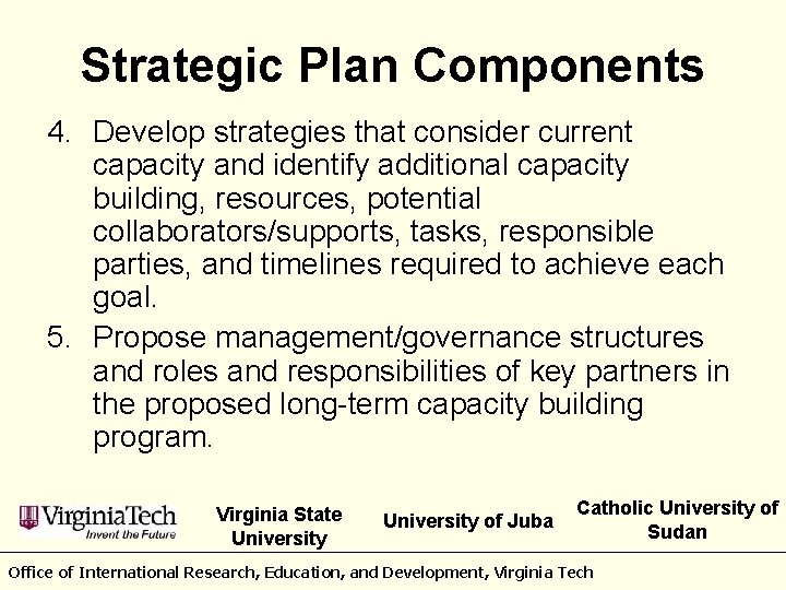 Strategic Plan Components 4. Develop strategies that consider current capacity and identify additional capacity