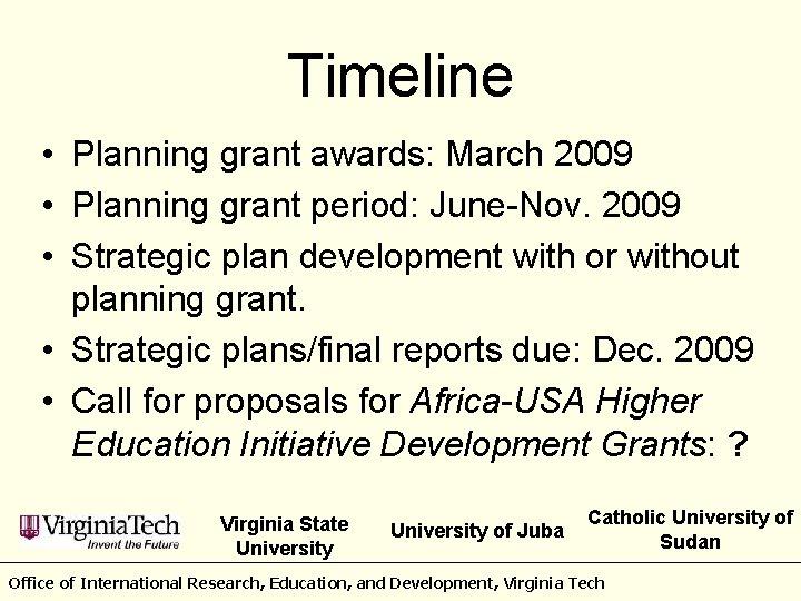 Timeline • Planning grant awards: March 2009 • Planning grant period: June-Nov. 2009 •