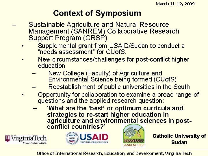 March 11 -12, 2009 Context of Symposium – Sustainable Agriculture and Natural Resource Management