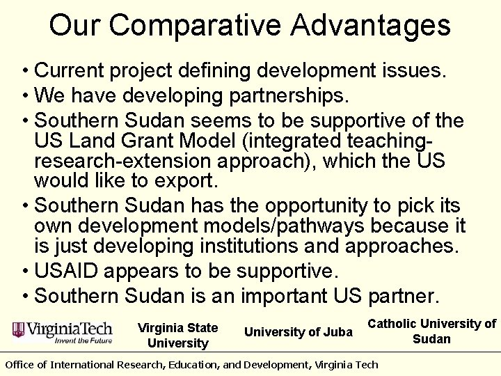 Our Comparative Advantages • Current project defining development issues. • We have developing partnerships.