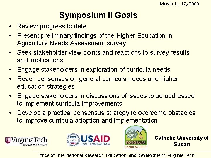 March 11 -12, 2009 Symposium II Goals • Review progress to date • Present