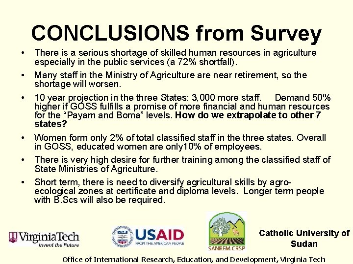 CONCLUSIONS from Survey • • • There is a serious shortage of skilled human