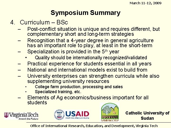 March 11 -12, 2009 Symposium Summary 4. Curriculum – BSc – Post-conflict situation is
