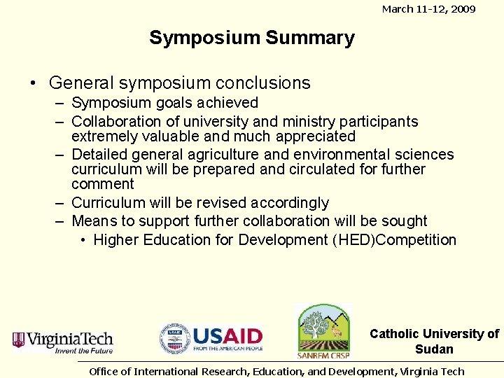 March 11 -12, 2009 Symposium Summary • General symposium conclusions – Symposium goals achieved