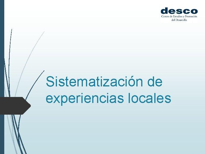 Sistematización de experiencias locales
