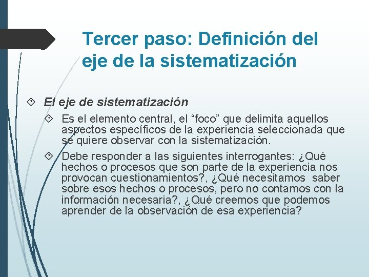 Tercer paso: Definición del eje de la sistematización El eje de sistematización Es el