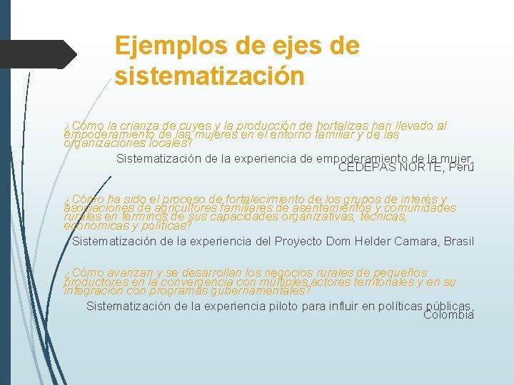 Ejemplos de ejes de sistematización ¿Cómo la crianza de cuyes y la producción de