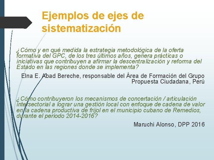 Ejemplos de ejes de sistematización ¿Cómo y en qué medida la estrategia metodológica de