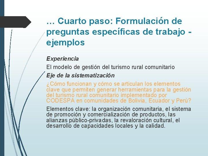 … Cuarto paso: Formulación de preguntas específicas de trabajo ejemplos Experiencia El modelo de