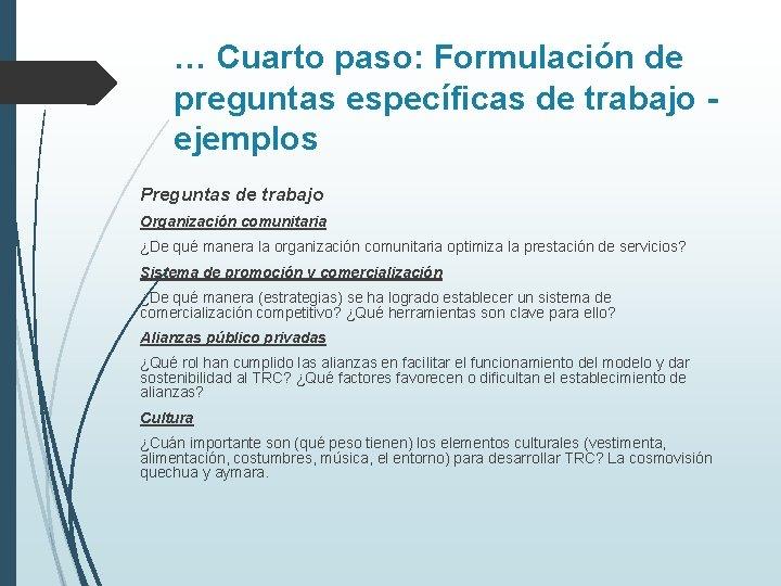 … Cuarto paso: Formulación de preguntas específicas de trabajo ejemplos Preguntas de trabajo Organización