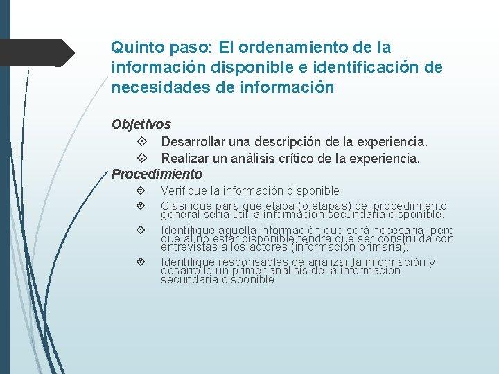 Quinto paso: El ordenamiento de la información disponible e identificación de necesidades de información