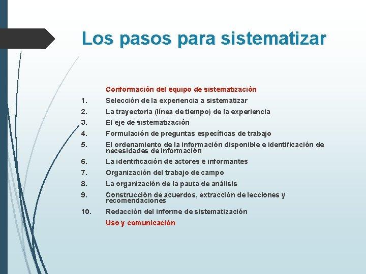 Los pasos para sistematizar Conformación del equipo de sistematización 1. Selección de la experiencia