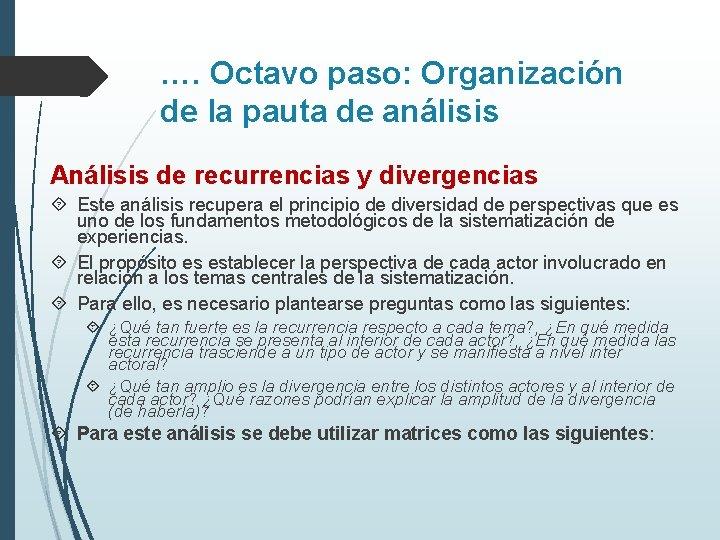 …. Octavo paso: Organización de la pauta de análisis Análisis de recurrencias y divergencias