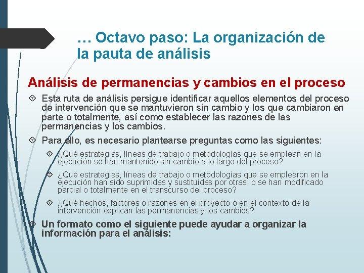 … Octavo paso: La organización de la pauta de análisis Análisis de permanencias y