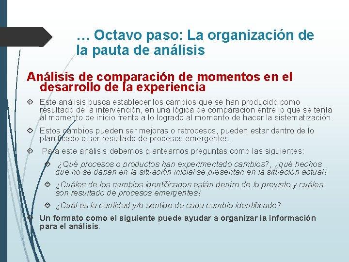 … Octavo paso: La organización de la pauta de análisis Análisis de comparación de