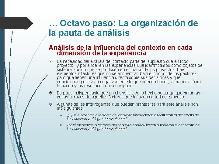… Octavo paso: La organización de la pauta de análisis Análisis de la influencia