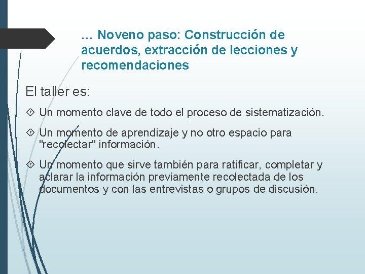 … Noveno paso: Construcción de acuerdos, extracción de lecciones y recomendaciones El taller es: