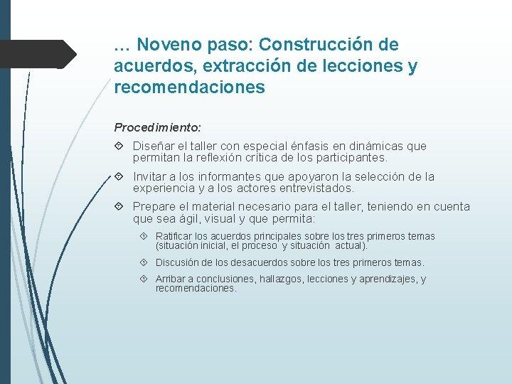 … Noveno paso: Construcción de acuerdos, extracción de lecciones y recomendaciones Procedimiento: Diseñar el