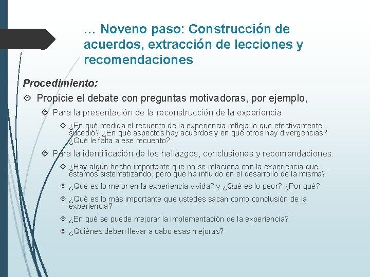 … Noveno paso: Construcción de acuerdos, extracción de lecciones y recomendaciones Procedimiento: Propicie el
