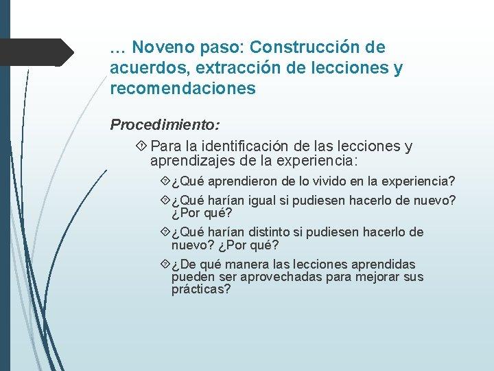 … Noveno paso: Construcción de acuerdos, extracción de lecciones y recomendaciones Procedimiento: Para la