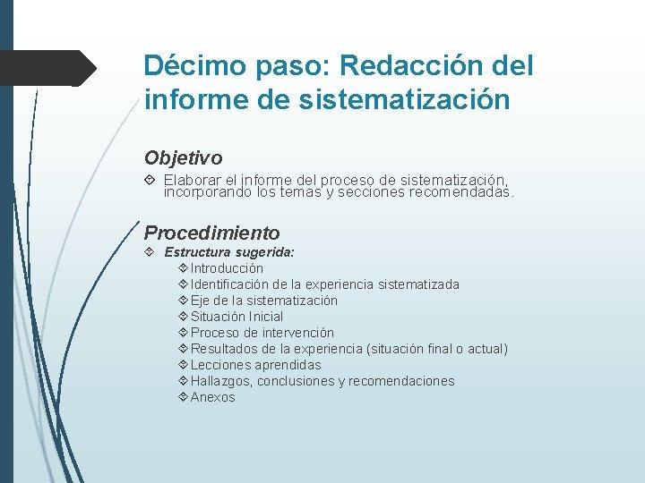 Décimo paso: Redacción del informe de sistematización Objetivo Elaborar el informe del proceso de