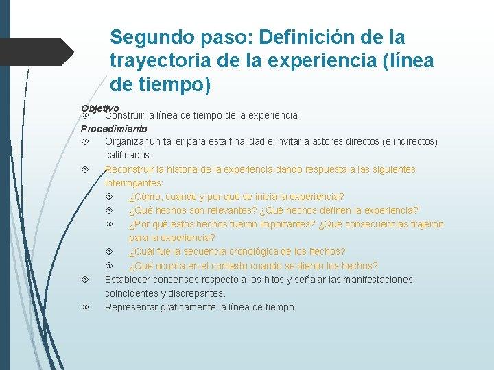 Segundo paso: Definición de la trayectoria de la experiencia (línea de tiempo) Objetivo Construir