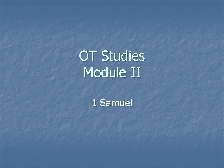 OT Studies Module II 1 Samuel