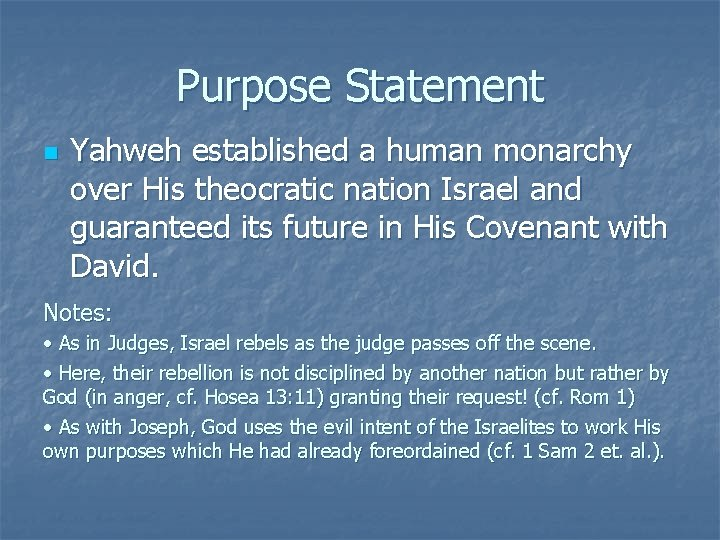Purpose Statement n Yahweh established a human monarchy over His theocratic nation Israel and