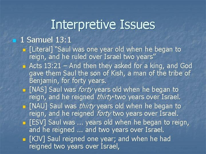 """Interpretive Issues n 1 Samuel 13: 1 n n n [Literal] """"Saul was one"""