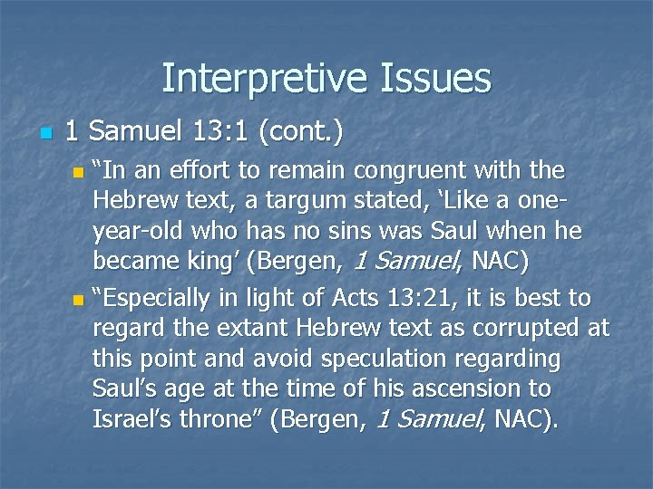 """Interpretive Issues n 1 Samuel 13: 1 (cont. ) """"In an effort to remain"""