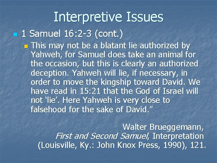 Interpretive Issues n 1 Samuel 16: 2 -3 (cont. ) n This may not