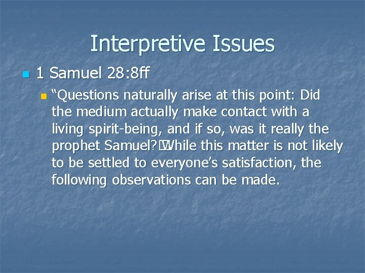 """Interpretive Issues n 1 Samuel 28: 8 ff n """"Questions naturally arise at this"""