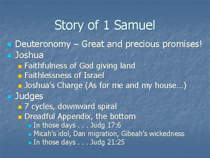 Story of 1 Samuel n n Deuteronomy – Great and precious promises! Joshua Faithfulness